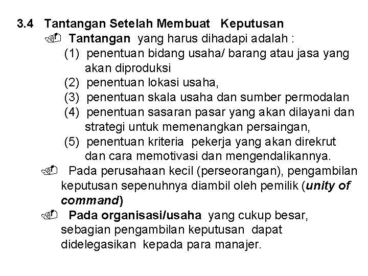 3. 4 Tantangan Setelah Membuat Keputusan Tantangan yang harus dihadapi adalah : (1) penentuan