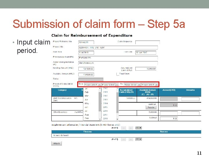 Submission of claim form – Step 5 a • Input claim period. 11