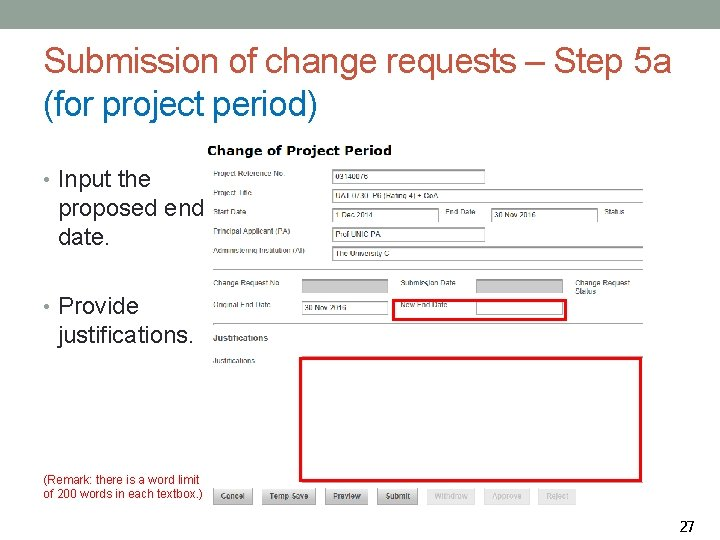 Submission of change requests – Step 5 a (for project period) • Input the