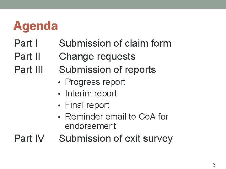 Agenda Part III Submission of claim form Change requests Submission of reports • Progress