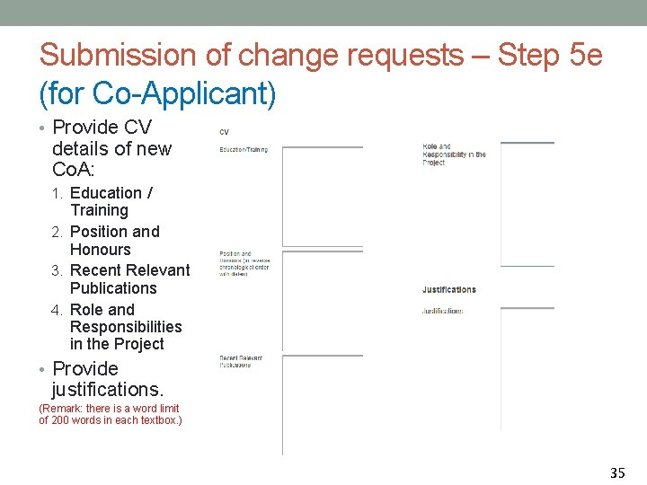 Submission of change requests – Step 5 e (for Co-Applicant) • Provide CV details