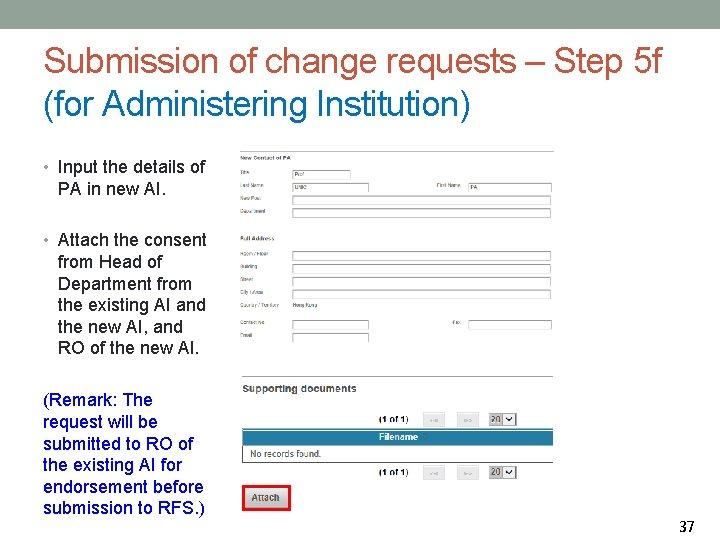 Submission of change requests – Step 5 f (for Administering Institution) • Input the