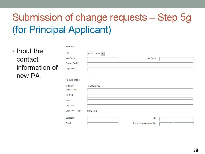 Submission of change requests – Step 5 g (for Principal Applicant) • Input the