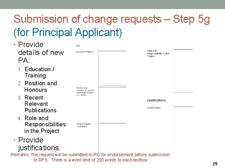 Submission of change requests – Step 5 g (for Principal Applicant) • Provide details