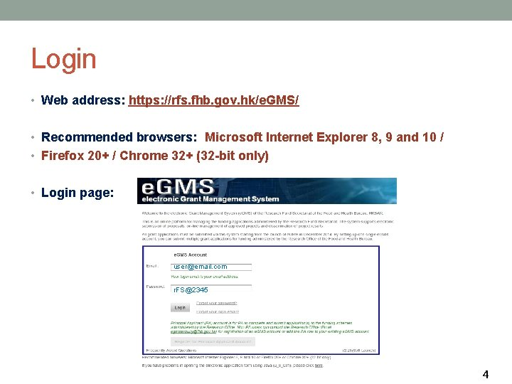 Login • Web address: https: //rfs. fhb. gov. hk/e. GMS/ • Recommended browsers: Microsoft