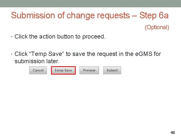 Submission of change requests – Step 6 a (Optional) • Click the action button