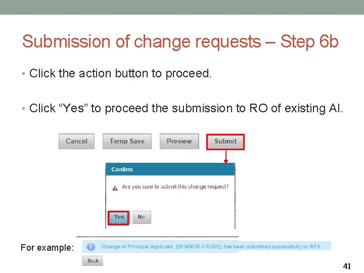 Submission of change requests – Step 6 b • Click the action button to