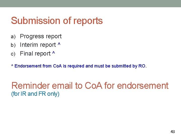 Submission of reports a) Progress report b) Interim report ^ c) Final report ^