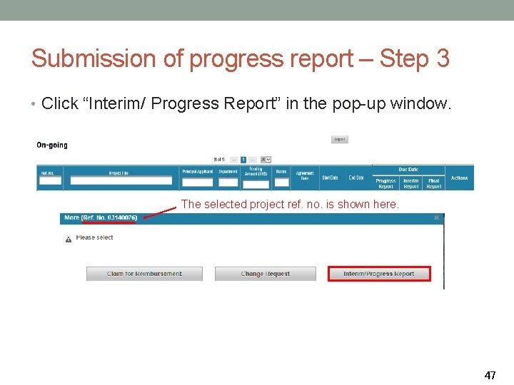 "Submission of progress report – Step 3 • Click ""Interim/ Progress Report"" in the"