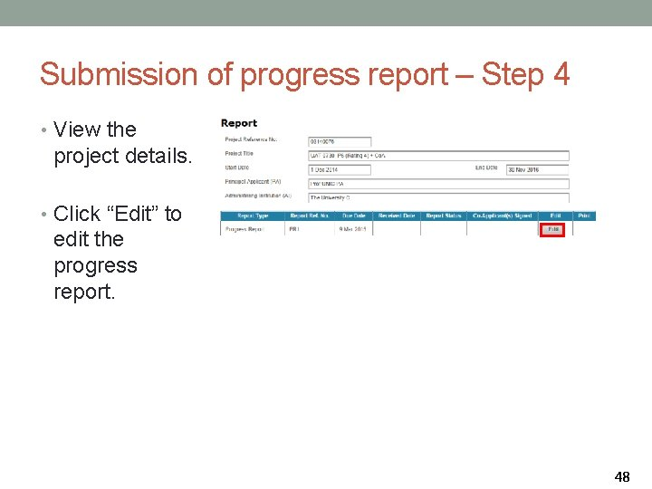 Submission of progress report – Step 4 • View the project details. • Click
