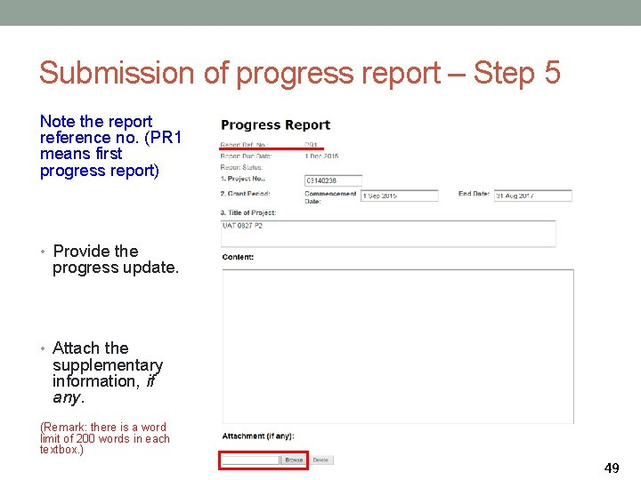 Submission of progress report – Step 5 Note the report reference no. (PR 1