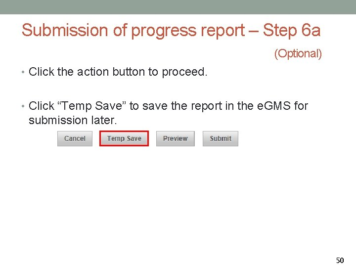 Submission of progress report – Step 6 a (Optional) • Click the action button