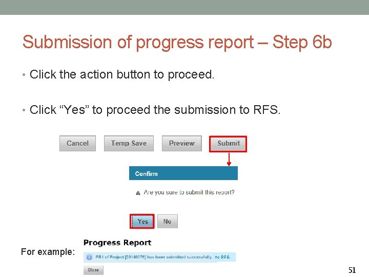 Submission of progress report – Step 6 b • Click the action button to