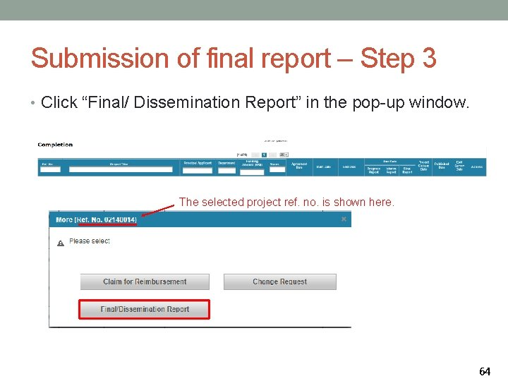 """Submission of final report – Step 3 • Click """"Final/ Dissemination Report"""" in the"""