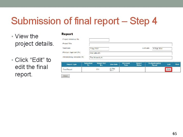 Submission of final report – Step 4 • View the project details. • Click