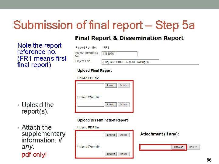 Submission of final report – Step 5 a Note the report reference no. (FR