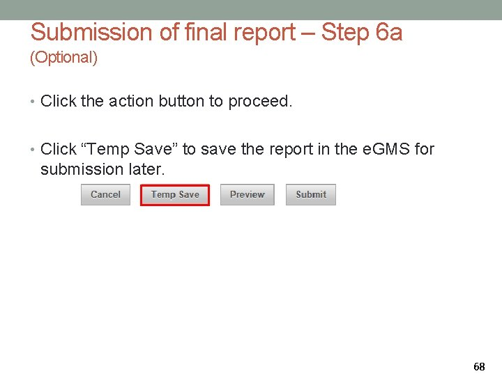 Submission of final report – Step 6 a (Optional) • Click the action button
