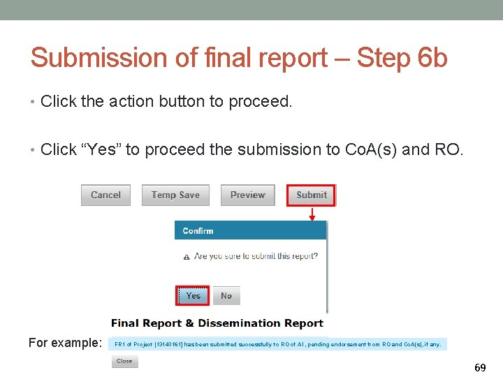 Submission of final report – Step 6 b • Click the action button to