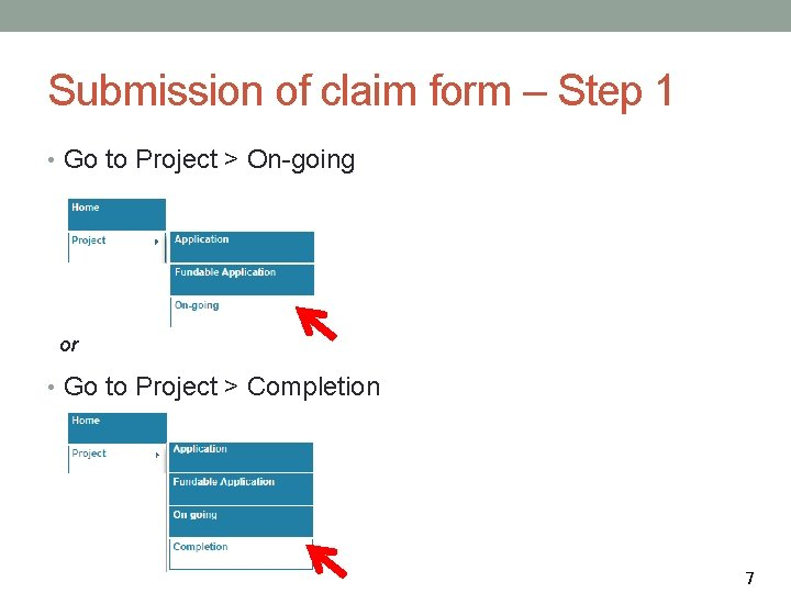 Submission of claim form – Step 1 • Go to Project > On-going or