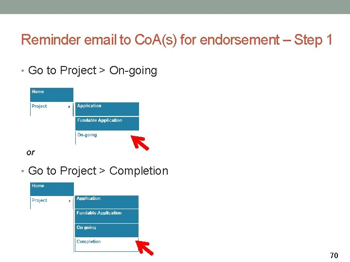 Reminder email to Co. A(s) for endorsement – Step 1 • Go to Project