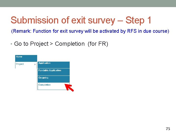 Submission of exit survey – Step 1 (Remark: Function for exit survey will be