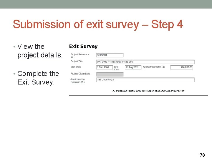 Submission of exit survey – Step 4 • View the project details. • Complete