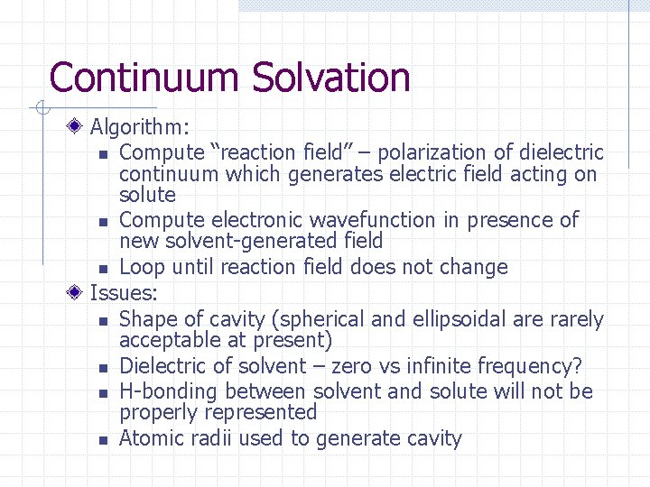 """Continuum Solvation Algorithm: n Compute """"reaction field"""" – polarization of dielectric continuum which generates"""