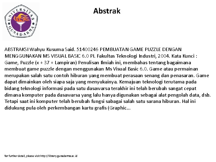 Abstrak ABSTRAKSI Wahyu Kusuma Said. 51400246 PEMBUATAN GAME PUZZLE DENGAN MENGGUNAKAN MS VISUAL BASIC