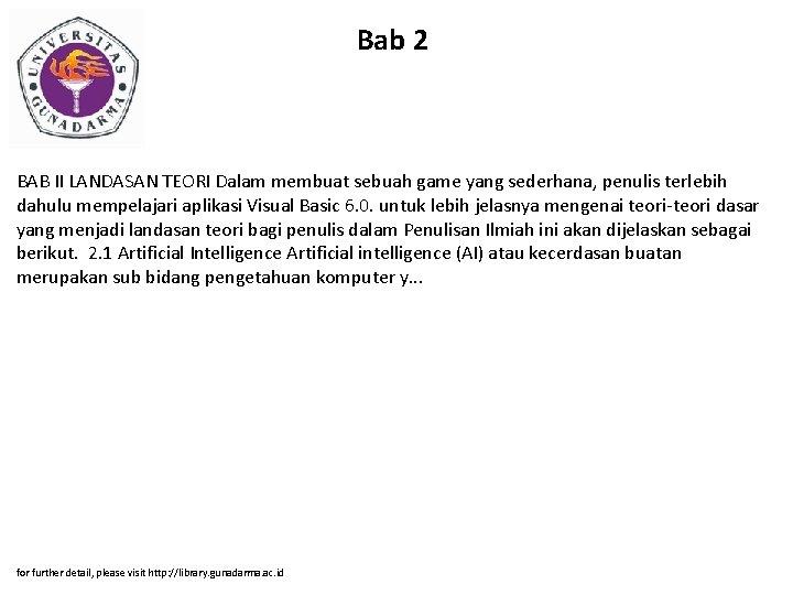 Bab 2 BAB II LANDASAN TEORI Dalam membuat sebuah game yang sederhana, penulis terlebih