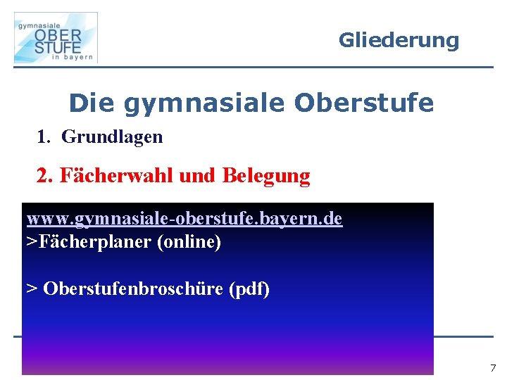 Gliederung Die gymnasiale Oberstufe 1. Grundlagen 2. Fächerwahl und Belegung 3. Qualifikationssystem www. gymnasiale-oberstufe.