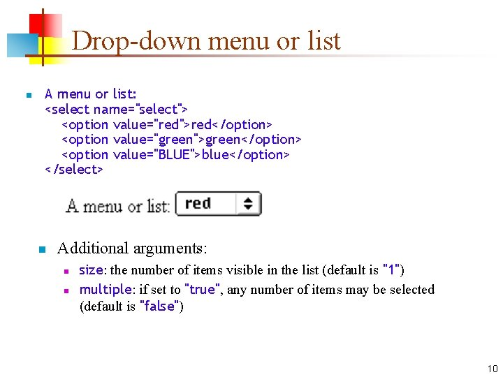 """Drop-down menu or list n A menu or list: <select name=""""select""""> <option value=""""red"""">red</option> <option"""