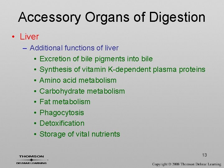 Accessory Organs of Digestion • Liver – Additional functions of liver • Excretion of