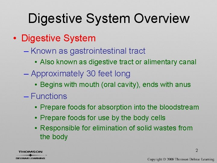 Digestive System Overview • Digestive System – Known as gastrointestinal tract • Also known