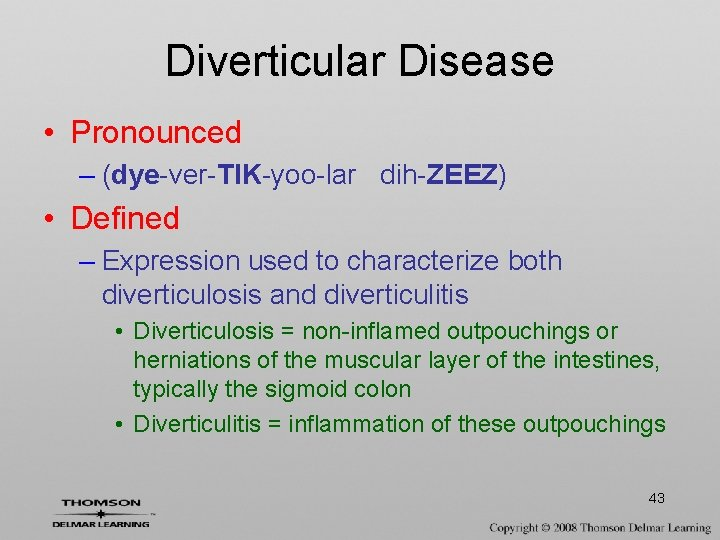 Diverticular Disease • Pronounced – (dye-ver-TIK-yoo-lar dih-ZEEZ) • Defined – Expression used to characterize