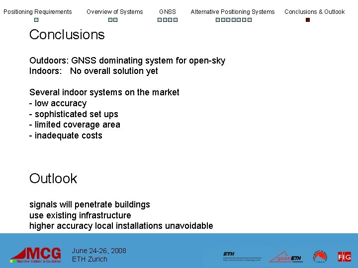 Positioning Requirements Overview of Systems GNSS Alternative Positioning Systems Conclusions Outdoors: GNSS dominating system