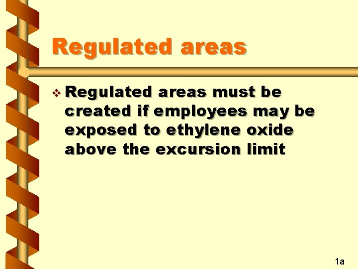 Regulated areas v Regulated areas must be created if employees may be exposed to