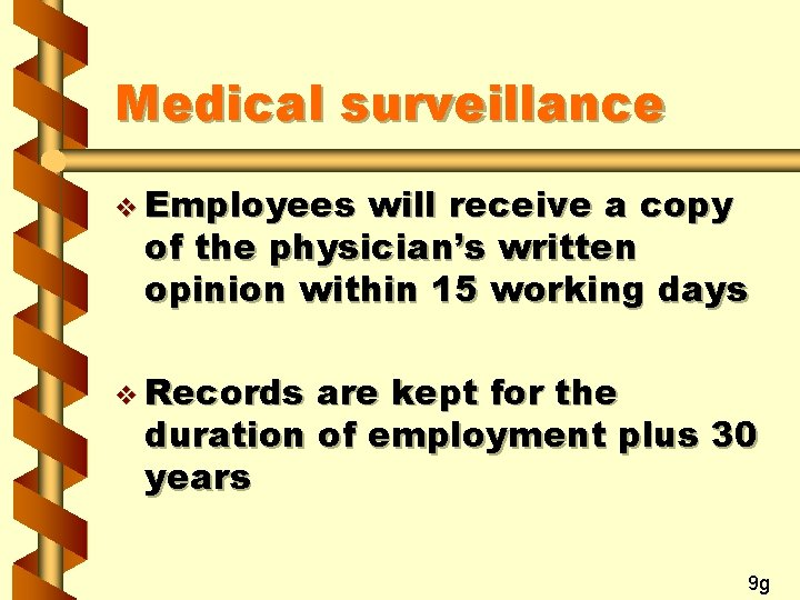 Medical surveillance v Employees will receive a copy of the physician's written opinion within