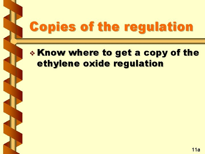Copies of the regulation v Know where to get a copy of the ethylene