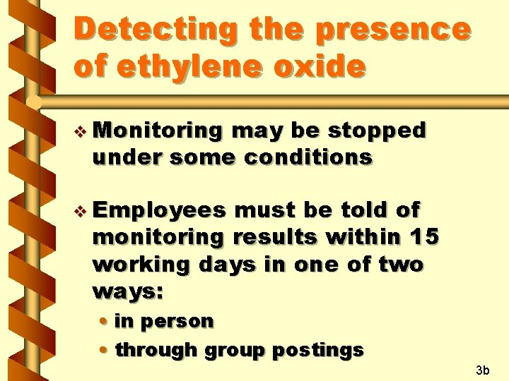 Detecting the presence of ethylene oxide v Monitoring may be stopped under some conditions