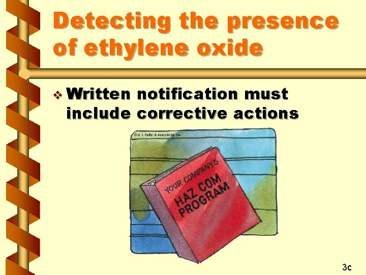 Detecting the presence of ethylene oxide v Written notification must include corrective actions 3