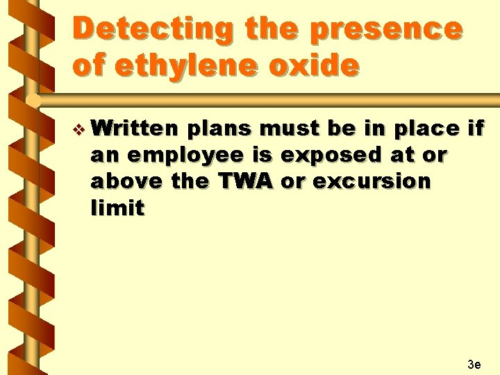 Detecting the presence of ethylene oxide v Written plans must be in place if