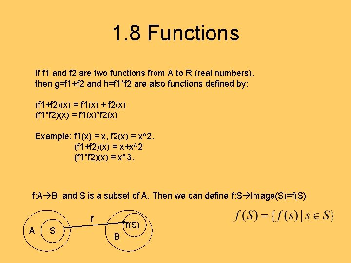 1. 8 Functions If f 1 and f 2 are two functions from A