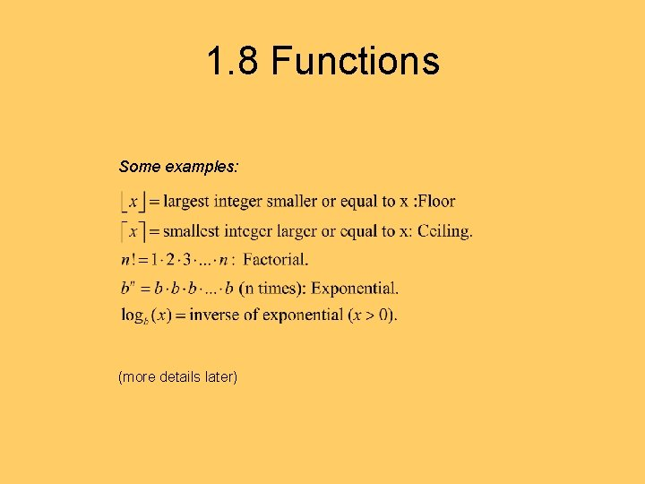 1. 8 Functions Some examples: (more details later)