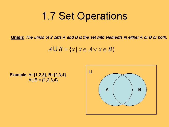 1. 7 Set Operations Union: The union of 2 sets A and B is