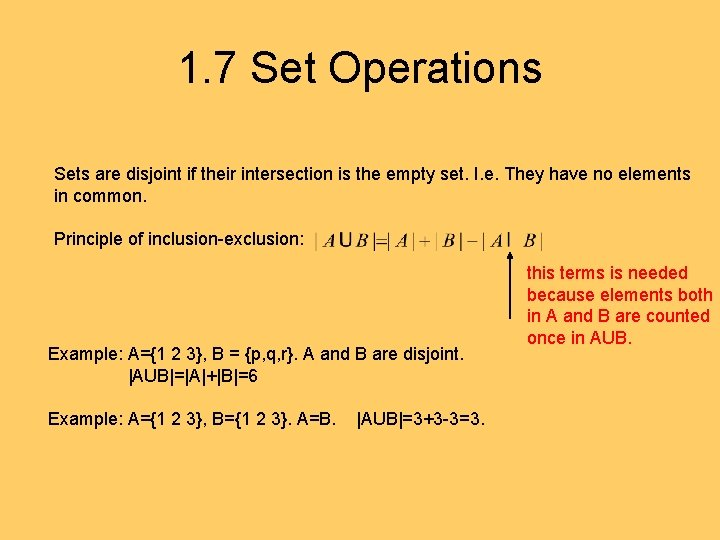 1. 7 Set Operations Sets are disjoint if their intersection is the empty set.