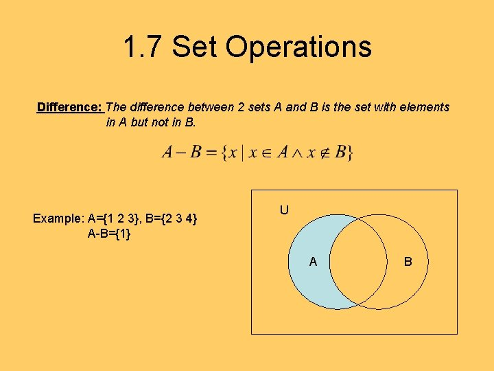1. 7 Set Operations Difference: The difference between 2 sets A and B is