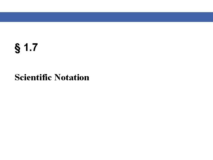 § 1. 7 Scientific Notation