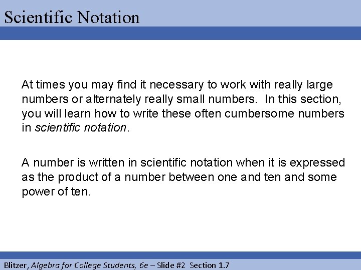 Scientific Notation At times you may find it necessary to work with really large