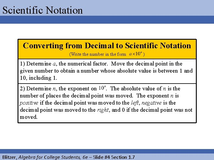 Scientific Notation Converting from Decimal to Scientific Notation (Write the number in the form