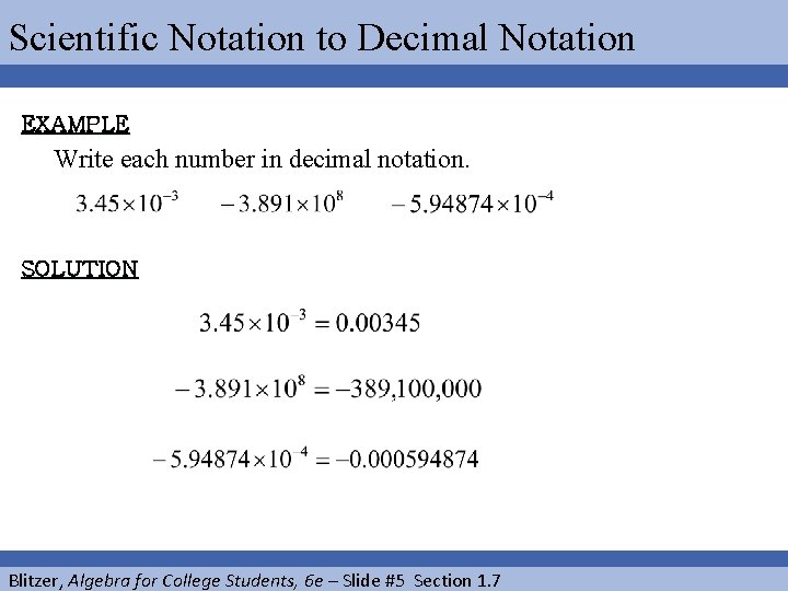 Scientific Notation to Decimal Notation EXAMPLE Write each number in decimal notation. SOLUTION Blitzer,